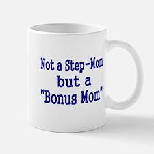 NOT STEP MOM BUT A BONUS MOM Mug