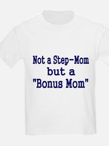 NOT STEP MOM BUT A BONUS MOM T-Shirt