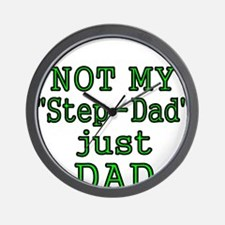 NOT MY STEP-DAD, JUST DAD Wall Clock