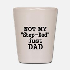 NOT MY STEP-DAD, JUST DAD 2 Shot Glass