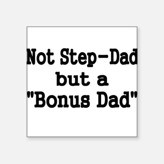 NOT STEP DAD BUT BONUS DAD Sticker