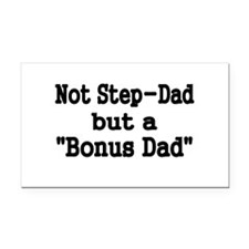 NOT STEP DAD BUT BONUS DAD Rectangle Car Magnet