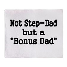 NOT STEP DAD BUT BONUS DAD Throw Blanket