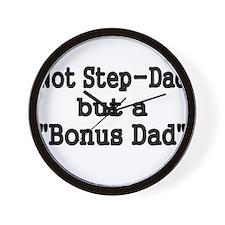 NOT STEP DAD BUT BONUS DAD Wall Clock