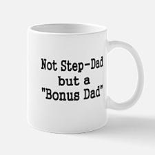 NOT STEP DAD BUT BONUS DAD Mug