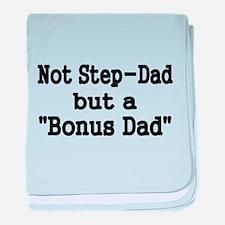 NOT STEP DAD BUT BONUS DAD baby blanket