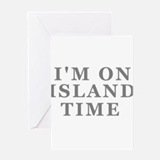 Im On Island Time Greeting Card