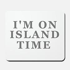 Im On Island Time Mousepad