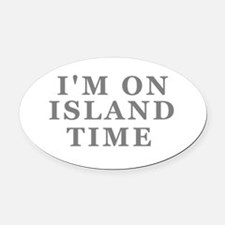Im On Island Time Oval Car Magnet