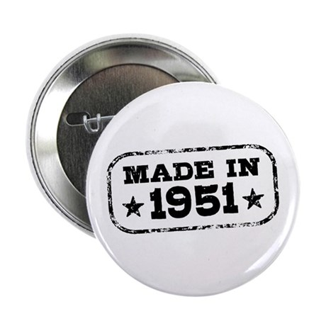 """Made In 1951 2.25"""" Button"""