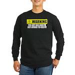 Warning! I Have Gas Long Sleeve Dark T-Shirt