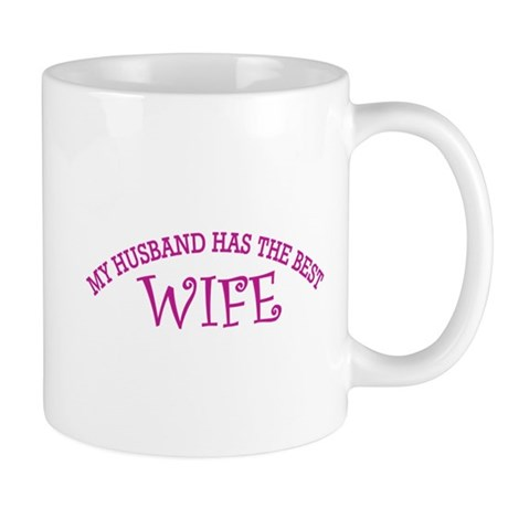 My Husband Has The Best Wife Mug