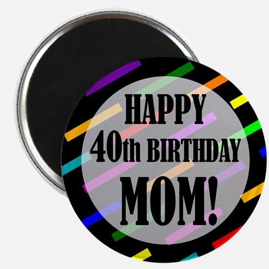 40th Birthday For Mom Magnet