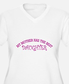 My Mother Has The Best Daughter Plus Size T-Shirt