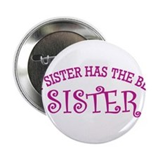 """My Sister Has The Best Sister 2.25"""" Button"""