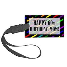 60th Birthday For Mom Luggage Tag