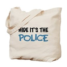 Hide it's the Police Tote Bag