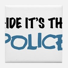Hide it's the Police Tile Coaster