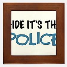Hide it's the Police Framed Tile