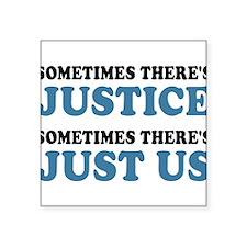 Justice Just Us Sticker