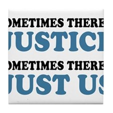 Justice Just Us Tile Coaster