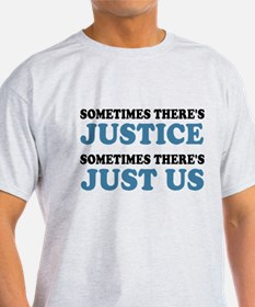 Justice Just Us T-Shirt