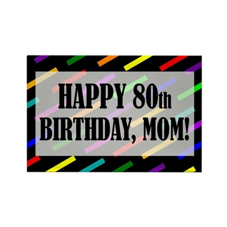 80th Birthday For Mom Rectangle Magnet