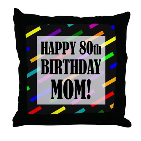 80th Birthday For Mom Throw Pillow