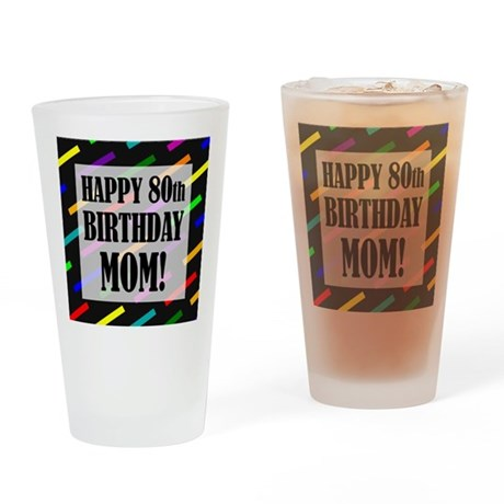 80th Birthday For Mom Drinking Glass