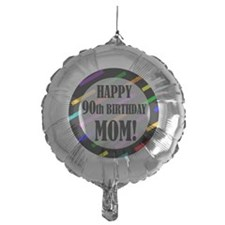 90th Birthday For Mom Balloon