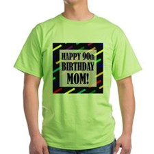 90th Birthday For Mom T-Shirt