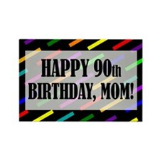 90th Birthday For Mom Rectangle Magnet