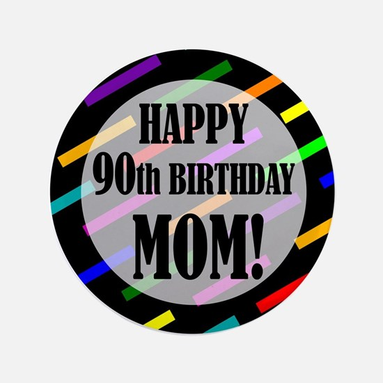 "90th Birthday For Mom 3.5"" Button"