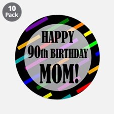"90th Birthday For Mom 3.5"" Button (10 pack)"
