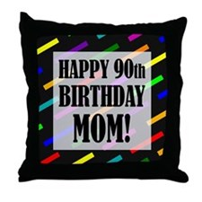 90th Birthday For Mom Throw Pillow