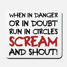 Danger Doubt Scream & Shout Mousepad
