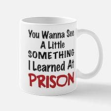 What I learned in Prison - Bad Boy Humor Mug