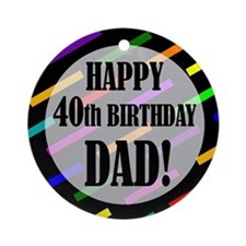 40th Birthday For Dad Ornament (Round)