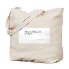 Fiftysomething Tote Bag