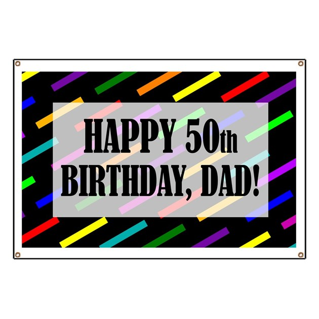 50th Birthday For Dad Banner By BirthdayHumor1