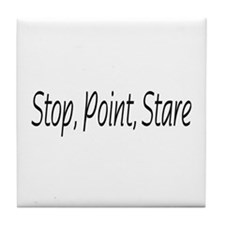 stop point stare Tile Coaster