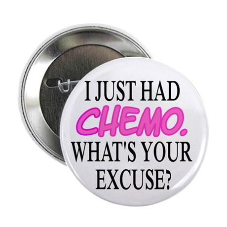 """I Just Had CHEMO Funny Canc 2.25"""" Button (10 pack)"""