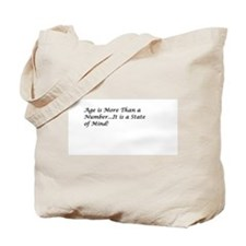 Age is More Than a Number Tote Bag