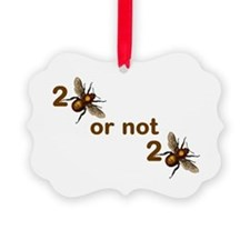 To Bee or Not! Ornament
