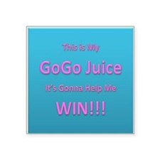This is My Go Go Juice. Its gonna help me win! Sti