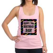 70th Birthday For Dad Racerback Tank Top