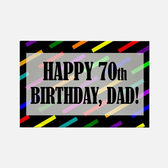 70th Birthday For Dad Rectangle Magnet