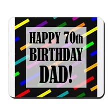 70th Birthday For Dad Mousepad