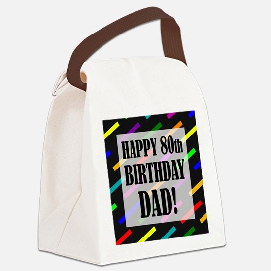 80th Birthday For Dad Canvas Lunch Bag