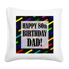 80th Birthday For Dad Square Canvas Pillow